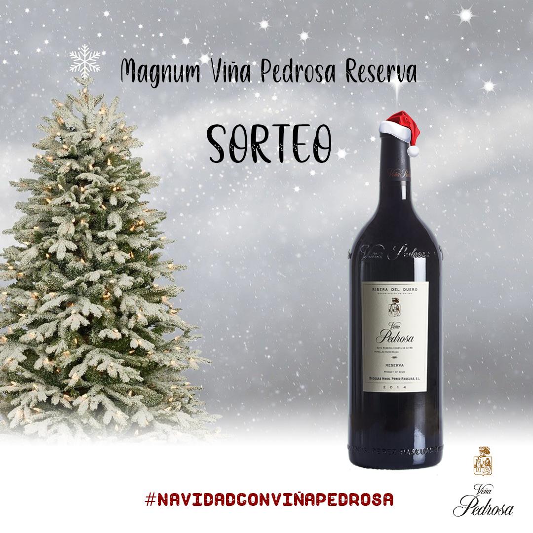 Sorteo Navidad BASES: 1 Magnum Viña Pedrosa Reserva